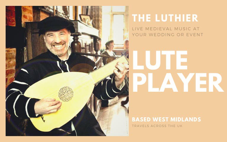 Lute Player | The Luthier | Wedding Lutenist | Wedding Medieval Music | Lute Player West Midlands
