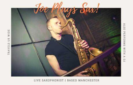 Live Saxophonist Manchester | Saxophonist for hire Manchester | Joe plays Sax is a Saxophonist based Manchester